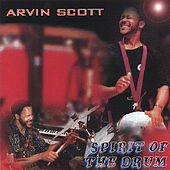 Play & Download Spirit Of The Drum by Arvin Scott | Napster