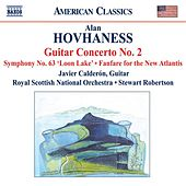Play & Download HOVHANESS: Guitar Concerto No. 2 / Symphony No. 63 / Fanfare for the New Atlantis by Various Artists | Napster