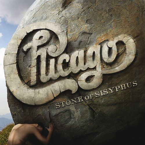 Play & Download Stone of Sisyphus [XXXII] by Chicago | Napster