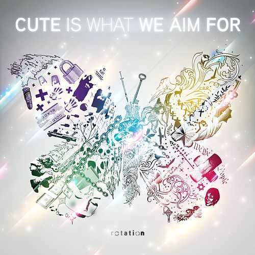 Play & Download Rotation by Cute Is What We Aim For | Napster