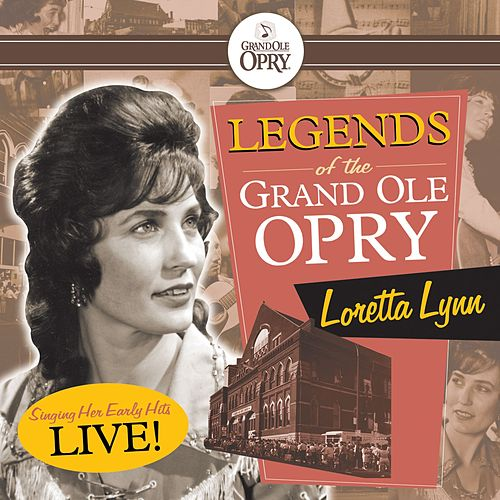 Legends of the Grand Ole Opry:  Loretta Lynn by Loretta Lynn