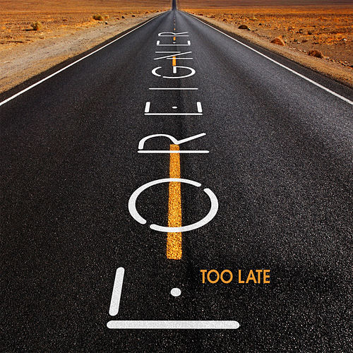 Play & Download Too Late by Foreigner | Napster
