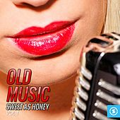 Old Music Sweet as Honey, Vol. 1 by Various Artists