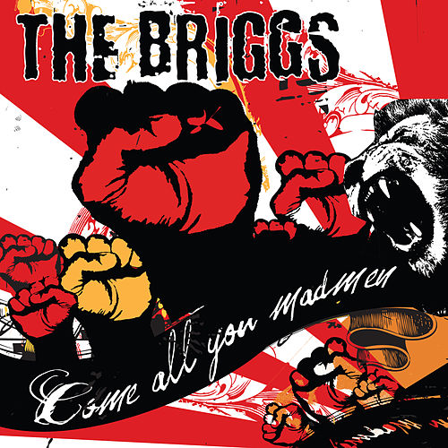 Play & Download Come All You Madmen by The Briggs | Napster
