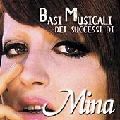 Play & Download Basi musicali dei successi di Mina by Mina | Napster