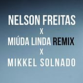 Play & Download Miúda Linda (Mikkel Solnado Remix) by Nelson Freitas | Napster