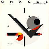 Play & Download This Is Your Time by Change | Napster