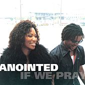 If We Pray von Anointed