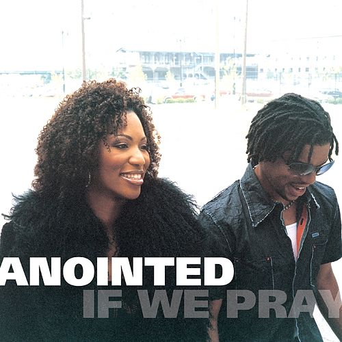 Play & Download If We Pray by Anointed | Napster