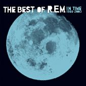 Play & Download In Time: The Best Of R.E.M., 1988-2003 by R.E.M. | Napster
