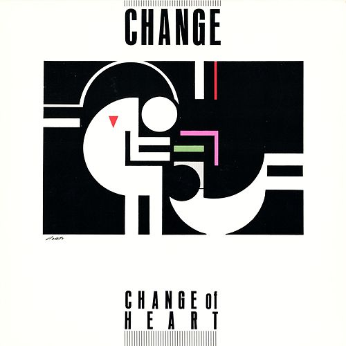 Play & Download Change Of Heart by Change | Napster
