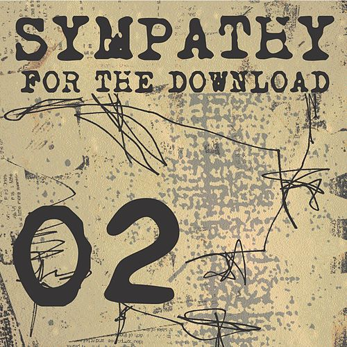 Play & Download Sympathy For The Download 02 by Various Artists | Napster