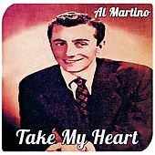 Play & Download Take My Heart by Al Martino | Napster