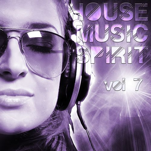 House Music Spirit, Vol. 7 - EP by Various Artists