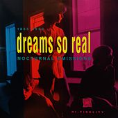 Play & Download Nocturnal Omissions by Dreams So Real | Napster