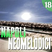 Napoli Neomelodici, Vol. 18 by Various Artists