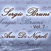 Play & Download Sergio Bruni: aria di Napoli, Vol. 7 by Various Artists | Napster