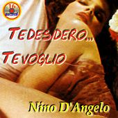 Play & Download Te desidero te voglio by Nino D'Angelo | Napster
