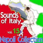 Play & Download Sounds of Italy: Napoli Collection, Vol. 15 by Various Artists | Napster