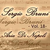 Play & Download Sergio Bruni: aria di Napoli, Vol. 18 by Various Artists | Napster