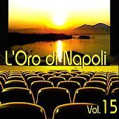Play & Download L'oro di Napoli: Gold Collection, Vol. 15 by Various Artists | Napster