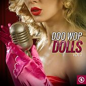 Doo Wop Dolls, Vol. 2 by Various Artists