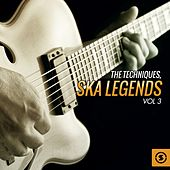 Ska Legends, Vol. 3 by The Techniques