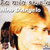Play & Download La mia storia by Nino D'Angelo | Napster