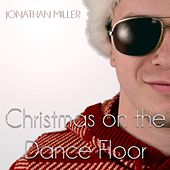 Christmas on the Dance Floor by Jonathan Miller