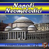 Play & Download Neomelodici Compilation, Vol. 21 by Various Artists | Napster
