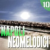 Napoli Neomelodici, Vol. 10 by Various Artists