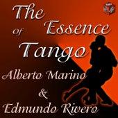The Essece of Tango: Alberto Marino & Edmundo Rivero by Various Artists