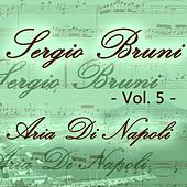 Play & Download Sergio Bruni: aria di Napoli, Vol. 5 by Various Artists | Napster