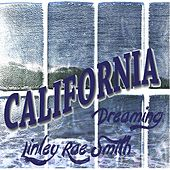 Play & Download California Dreaming by Linley Rae Smith | Napster