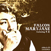 Mary Jane (feat. Benkei) -Single by The Falcon