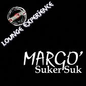 Play & Download Suker Suk (Lounge Experience) by Margo | Napster