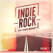 Indie Rock On the Road, Vol. 1 by Various Artists