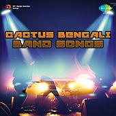 Play & Download Cactus Bengali Band Songs by Cactus | Napster