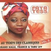 Play & Download Au temps des classiques, vol. 3 : Grand Kalle, Franco & Tabu Ley by Faya Tess | Napster
