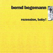 Play & Download Rezession, Baby! by Bernd Begemann | Napster
