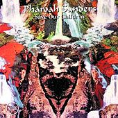 Play & Download Save Our Children by Pharoah Sanders | Napster