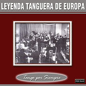Play & Download Leyenda Tanguera de Europa by Various Artists | Napster