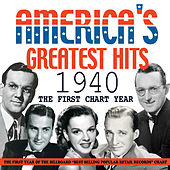 America's Greatest Hits 1940 - The First Chart Year by Various Artists