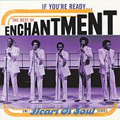 Play & Download If You're Ready: The Best Of Enchantment by Enchantment | Napster
