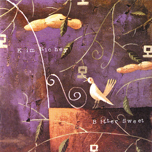 Play & Download Bitter Sweet by Kim Richey | Napster
