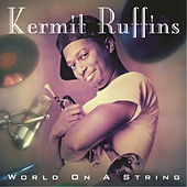 Play & Download World On A String by Kermit Ruffins | Napster