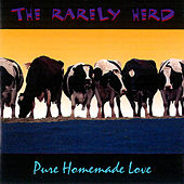Play & Download Pure Homemade Love by The Rarely Herd | Napster