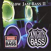 Play & Download Slow Jam Bass, Vol. 2 by Knights Of Bass | Napster