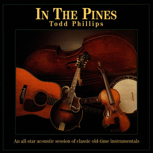 In The Pines by Todd Phillips