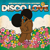 Disco Love 4 - More More More Disco & Soul Uncovered by Various Artists